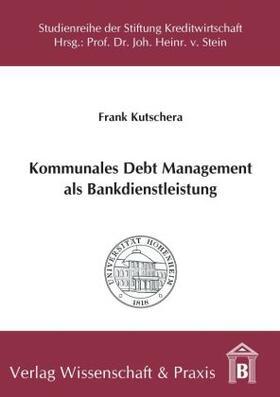 Kutschera   Kommunales Debt Management als Bankdienstleistung   Buch   sack.de