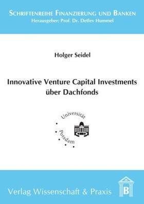 Seidel | Innovative Venture Capital-Investments über Dachfonds. | Buch | sack.de