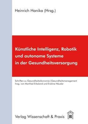 Hanika | Künstliche Intelligenz, Robotik und autonome Systeme in der Gesundheitsversorgung | Buch | sack.de