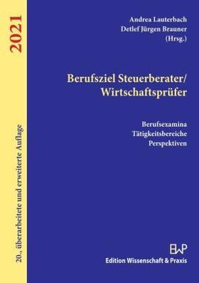 Brauner / Lauterbach | Berufsziel Steuerberater/Wirtschaftsprüfer 2021 | Buch | sack.de
