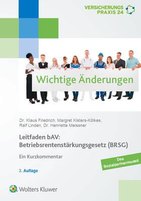 Friedrich / Kisters-Kölkes / Linden | Leitfaden bAV: Betriebsrentenstärkungsgesetz (BRSG) | Buch | sack.de
