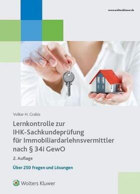 Grabis | Lernkontrolle zur IHK-Sachkundeprüfung für Immobiliendarlehnsvermittler nach § 34i GewO | Buch | sack.de
