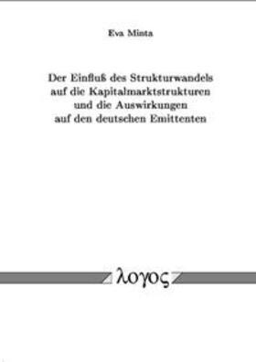 Minta | Der Einfluß des Strukturwandels auf die Kapitalmarktstrukturen und die Auswirkungen auf den deutschen Emittenten | Buch | sack.de