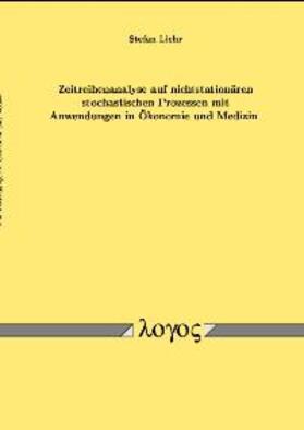 Liehr | Zeitreihenanalyse auf nichtstationären stochastischen Prozessen mit Anwendungen in Ökonomie und Medizin | Buch | sack.de