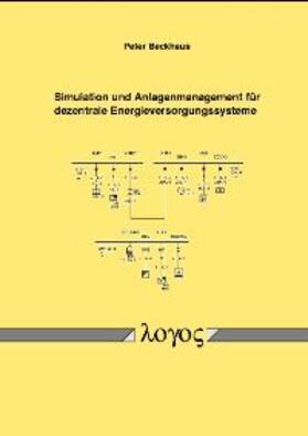 Beckhaus | Simulation und Anlagenmanagement für dezentrale Energieversorgungssysteme | Buch | sack.de