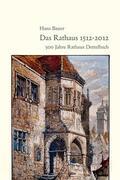 Bauer |  Das Rathaus 1512-2012 | Buch |  Sack Fachmedien