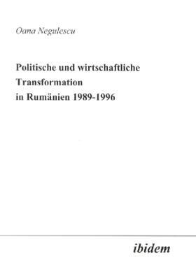 Negulescu | Politische und wirtschaftliche Transformation in Rumänien 1989-1996 | Buch