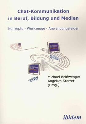 Beisswenger / Storrer | Chat-Kommunikation in Beruf, Bildung und Medien | Buch | sack.de