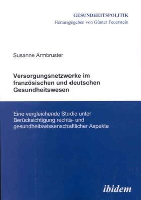 Armbruster | Versorgungsnetzwerke im französischen und deutschen Gesundheitswesen | Buch | sack.de