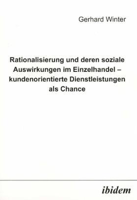 Winter   Rationalisierung und deren soziale Auswirkungen im Einzelhandel - kundenorientierte Dienstleistungen als Chance   Buch   sack.de