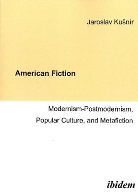 Kušnír | American Fiction: Modernism-Postmodernism, Popular Culture, and Metafiction | Buch | sack.de