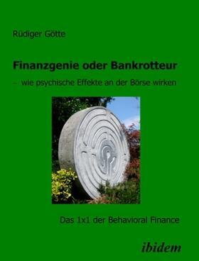 Götte   Finanzgenie oder Bankrotteur - wie psychische Effekte an der Börse wirken   Buch   sack.de