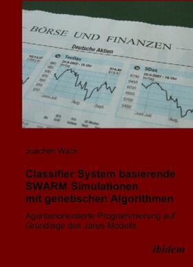 Wack   Classifier System basierende SWARM Simulationen mit genetischen Algorithmen   Buch   sack.de