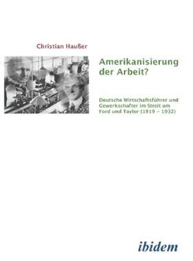 Haußer | Amerikanisierung der Arbeit? | Buch | Sack Fachmedien