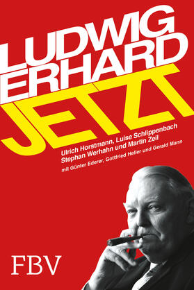 Horstmann / Werhahn / Gräfin Schlippenbach   Ludwig Erhard jetzt   Buch   sack.de