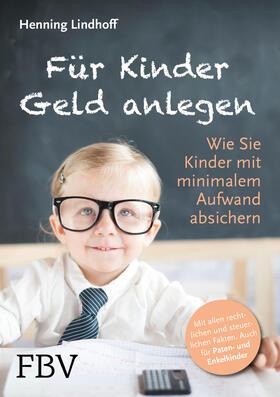 Lindhoff | Für Kinder Geld anlegen | Buch | sack.de