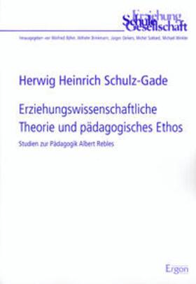 Schulz-Gade   Erziehungswissenschaftliche Theorie und pädagogisches Ethos   Buch   sack.de