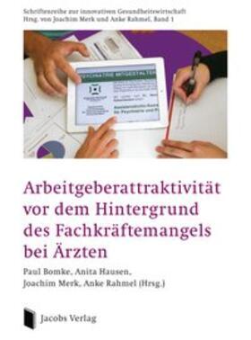 Bomke / Hausen / Merk | Arbeitgeberattraktivität vor dem Hintergrund des Fachkräftemangels bei Ärzten | Buch | sack.de
