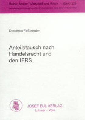 Faßbender | Anteilstausch nach Handelsrecht und den IFRS | Buch