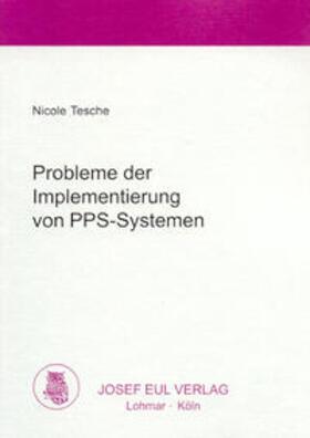 Tesche | Probleme der Implementierung von PPS-Systemen | Buch