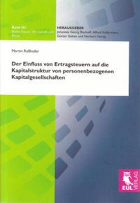 Raßhofer   Der Einfluss von Ertragsteuern auf die Kapitalstruktur von personenbezogenen Kapitalgesellschaften   Buch