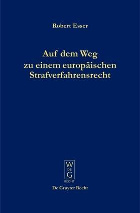 Esser   Auf dem Weg zu einem europäischen Strafverfahrensrecht   Buch   sack.de