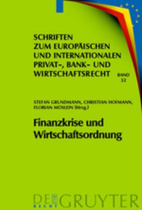 Grundmann / Hofmann / Möslein   Finanzkrise und Wirtschaftsordnung   Buch   sack.de