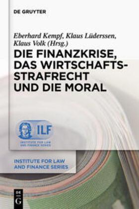 Lüderssen / Kempf / Volk | Die Finanzkrise, das Wirtschaftsstrafrecht und die Moral | Buch | sack.de