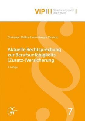 Mertens / Müller-Frank / Bach | Aktuelle Rechtsprechung zur Berufsunfähigkeits-(Zusatz-)Versicherung | Buch | Sack Fachmedien