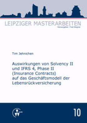 Jehnichen / Wagner   Auswirkungen von Solvency II und IFRS 4, Phase II (Insurance Contracts) auf das Geschäftsmodell der Lebensrückversicherung   Buch   sack.de