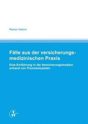 Hakimi   Fälle aus der versicherungsmedizinischen Praxis   Buch   sack.de