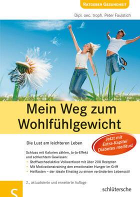 Faulstich | Mein Weg zum Wohlfühlgewicht | Buch | sack.de