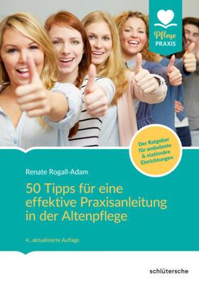 Rogall-Adam   50 Tipps für eine effektive Praxisanleitung in der Altenpflege   Buch   sack.de