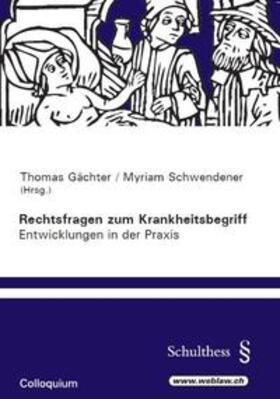 Gächter / Schwender   Rechtsfragen zum Krankheitsbegriff - Enwicklungen in der Praxis   Buch   sack.de