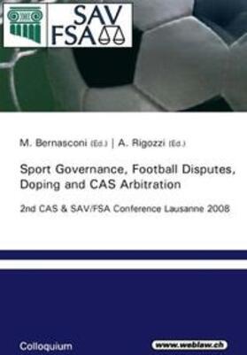Bernasconi / Rigozzi | Sport Governance, Football Disputes, Doping and CAS Arbitration | Buch | sack.de