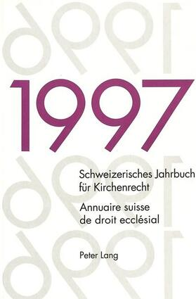 Frey / Kraus / Lienemann | Schweizerisches Jahrbuch für Kirchenrecht. Band 2 (1997)- Annuaire suisse de droit ecclésial. Volume 2 (1997) | Buch | sack.de
