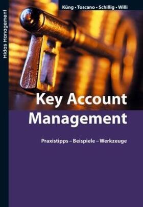 Küng / Toscano-Ruffilli / Schillig | Key Account Management | Buch | sack.de