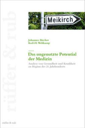 Bircher / Wehkamp   Das ungenutzte Potential der Medizin   Buch   sack.de