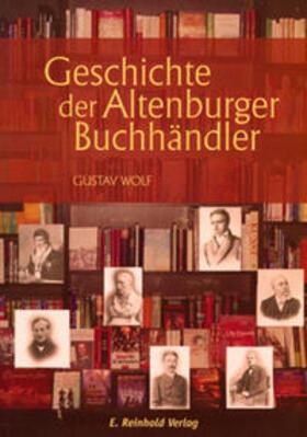 Wolf   Geschichte der Altenburger Buchhändler   Buch   sack.de