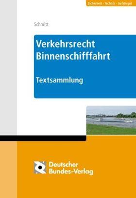 Volker / Schmitt / Schmitt | Verkehrsrecht Binnenschifffahrt, Binnenschifffahrtsstraßen-Ordnung | Loseblattwerk | sack.de