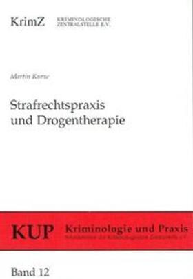 Kurze   Strafrechtspraxis und Drogentherapie   Buch   sack.de