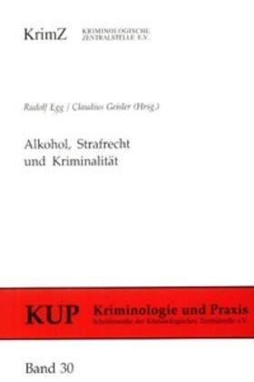 Egg / Geisler | Alkohol, Strafrecht und Kriminalität | Buch | sack.de