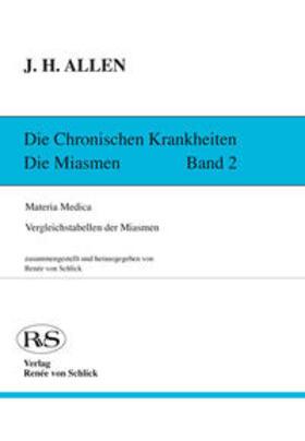 Allen / von Schlick | Die chronischen Krankheiten. Die Miasmen | Buch | sack.de