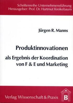 Manns | Produktinnovationen als Ergebnis der Koordination von F & E und Marketing. | Buch | sack.de