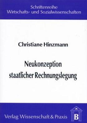 Hinzmann | Neukonzeption staatlicher Rechnungslegung. | Buch | sack.de