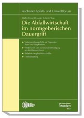 Frenz / Schink | Die Abfallwirtschaft im normgeberischen Dauergriff | Buch | Sack Fachmedien