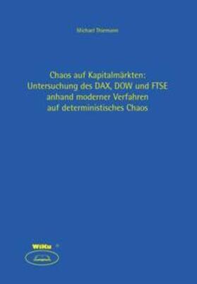 Thiemann   Chaostheorie auf Kapitalmärkten: Untersuchung des DAX, DOW und FTSE anhand moderener Verfahren auf deterministisches Chaos   Buch   sack.de