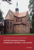 Badstübner / Schumann / Tilo    Früher Backsteinbau zwischen Ostsee und Alpen   Buch    Sack Fachmedien