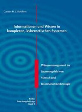 Borchers   Informationen und Wissen in komplexen, kybernetischen Systemen   Buch   sack.de