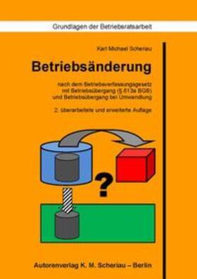 Scheriau | Betriebsänderung nach dem Betriebsverfassungsgesetz | Buch | sack.de
